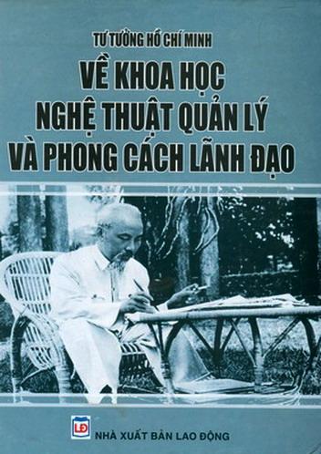 Tư tưởng Hồ Chí Minh về khoa học nghệ thuật quản lý và phong cách lãnh đạo