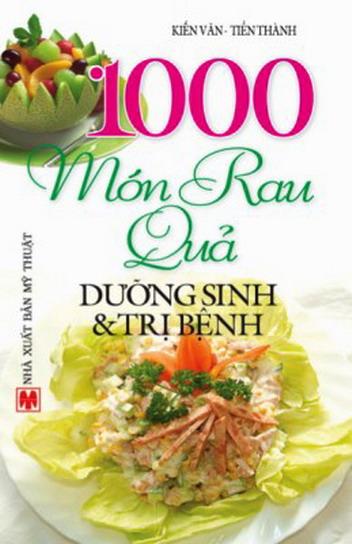 1000 món rau quả dưỡng sinh và trị bệnh