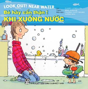 Bé hãy cẩn thận - Khi xuống nước (song ngữ Anh - Việt)