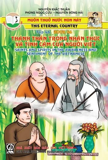 Muôn thuở nước non này tập 46: Thánh thần trong nhận thức và tình cảm của người Việt