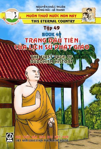 Muôn thuở nước non này tập 49: Trang đầu tiên của lịch sử Phật giáo