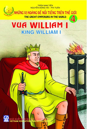 Những vị hoàng đế nổi tiếng trên thế giới: tập 4: Vua William I