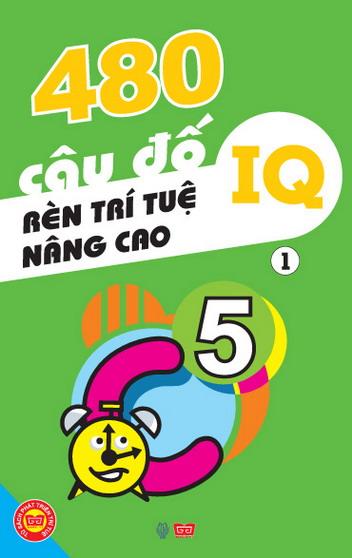 480 câu đố rèn trí tuệ, nâng cao IQ (tập 1)