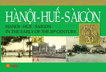 Hà Nội - Huế - Sài Gòn đầu thế kỷ XX
