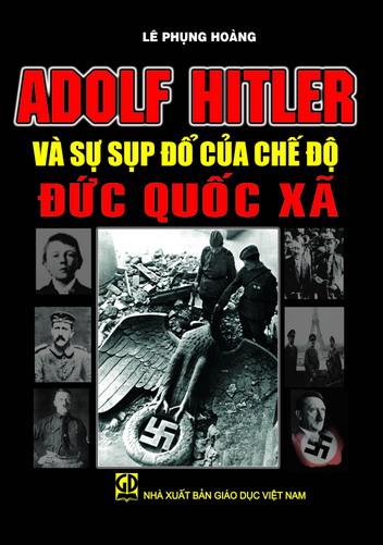 Adolf Hitler và sự sụp đổ của chế độ Đức Quốc xã