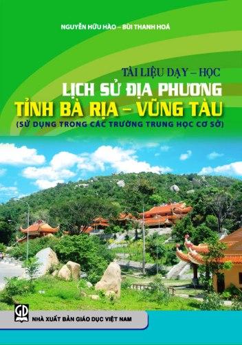 Tài liệu dạy - học Lịch sử địa phương tỉnh Bà Rịa - Vũng Tàu (sử dụng trong các trường Trung học cơ sở)