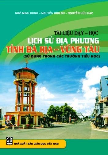 Tài liệu dạy - học Lịch sử địa phương tỉnh Bà Rịa - Vũng Tàu (Sử dụng trong các trường Tiểu học)