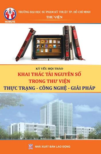 Kỷ yếu hội thảo Khai thác tài nguyên số trong thư viện: Thực trạng - Công nghệ - Giải pháp