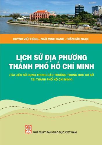 Lịch sử địa phương TP. Hồ Chí Minh (Tài liệu sử dụng trong các trường THCS tại TP. HCM) tái bản lần thứ tư