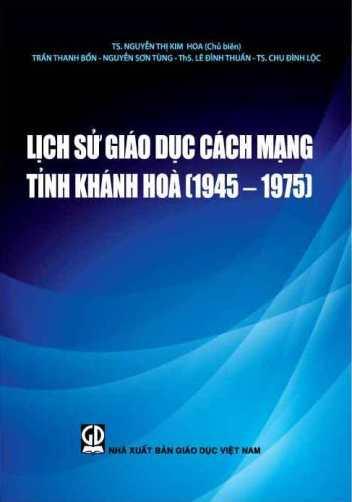 Lịch sử giáo dục cách mạng tỉnh Khánh Hòa (1945 - 1975)