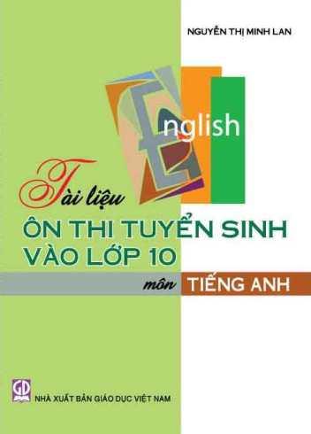 Tài liệu ôn thi tuyển sinh lớp 10 môn tiếng Anh