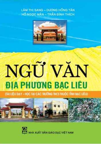 Ngữ văn địa phương Bạc Liêu (Tài liệu dạy - học tại các trường THCS thuộc tỉnh Bạc Liêu)