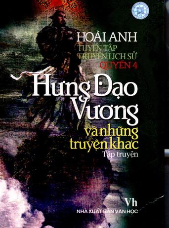 Tuyển tập truyện lịch sử - Quyển 4: Hưng Đạo Vương và những truyện khác