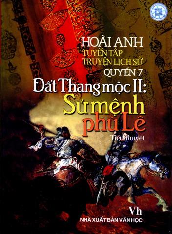 Tuyển tập truyện lịch sử - Quyển 7: Đất Thang mộc II: Sứ mệnh phù Lê