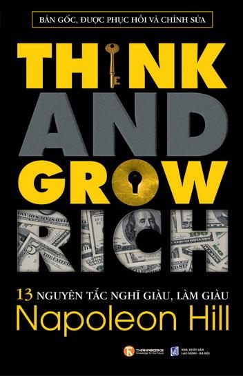 13 Nguyên Tắc Nghĩ Giàu Làm Giàu – Think And Grow Rich