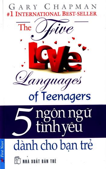 The five love languages of Teenagers - 5 ngôn ngữ tình yêu Dành cho bạn trẻ