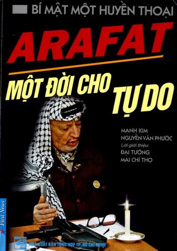 Bí mật một huyền thoại: Arafat - một đời cho tự do