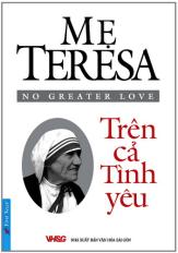 Mẹ Teresa - Trên cả tình yêu