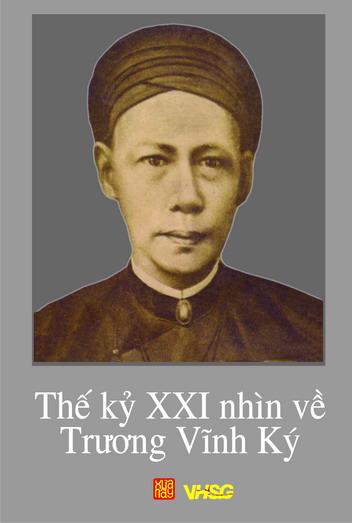 Thế kỷ XXI nhìn về lịch sử Trương Vĩnh Ký