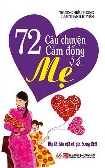 72 câu chuyện cảm động về mẹ