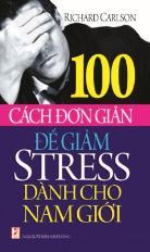 100 cách đơn giản để giảm stress dành cho nam giới