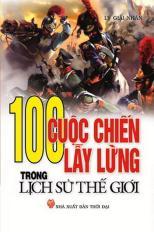 100 cuộc chiến lẫy lừng trong lịch sử thế giới