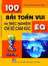 100 bài Toán vui và trắc nghiệm chỉ số cảm xúc EQ