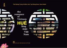 Huế - Lãng mạn Việt Nam (Hue - The romance of VietNam) (Tái bản)