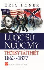Lược Sử Nước Mỹ Thời Kỳ Tái Thiết 1863 - 1877