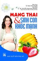 Mang Thai Và Sinh Con Khỏe Mạnh