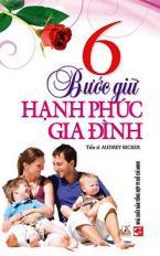 6 bước giữ hạnh phúc gia đình