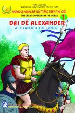 Những vị hoàng đế nổi tiếng trên thế giới tập 1: Đại đế Alexander