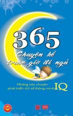 365 chuyện kể trước giờ đi ngủ - Những câu chuyện phát triển chỉ số thông minh IQ