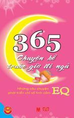 365 chuyện kể trước giờ đi ngủ - Những câu chuyện phát triển chỉ số tình cảm EQ