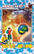 Những bí ẩn kỳ thú: Trái đất - con người