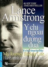 Lance Armstrong - Ý chí ngoài đường đua