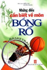 Những điều cần biết về môn bóng rổ