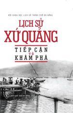 Lịch sử xứ Quảng - Tiếp cận và khám phá