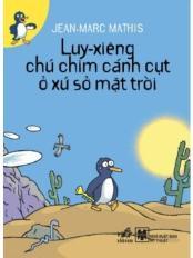 Luy-xiêng, chú chim cánh cụt ở xứ sở mặt trời