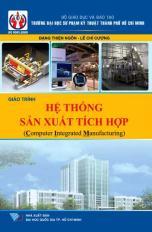 Giáo trình Hệ thống sản xuất tích hợp (CIM)