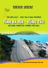 Tài liệu dạy học Địa lí địa phương tỉnh Bà Rịa - Vũng Tàu ( Sử dụng trong các trường Tiểu học )