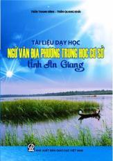 Tài liệu dạy học Ngữ văn địa phương trung học cơ sở tỉnh An Giang