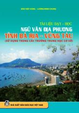 Tài liệu dạy học Ngữ văn địa phương Trung học cơ sở tỉnh Bà Rịa – Vũng Tàu (sử dụng trong các trường THCS)