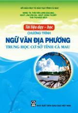 Tài liệu dạy - học chương trình Ngữ văn địa phương Trung học cơ sở tỉnh Cà Mau