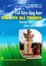 Tài liệu dạy học Ngữ văn địa phương trung học cơ sở tỉnh Bến Tre