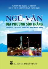 Ngữ văn địa phương Sóc Trăng (Tài liệu dạy - học tại các trường THCS và THPT thuộc tỉnh Sóc Trăng)
