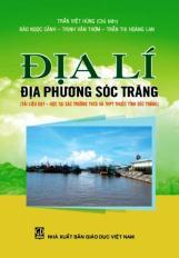 Địa lí địa phương Sóc Trăng (Tài liệu dạy - học tại các trường THCS và THPT thuộc tỉnh Sóc Trăng)