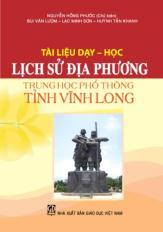 Tài liệu dạy – học Lịch sử địa phương Trung học phổ thông tỉnh Vĩnh Long