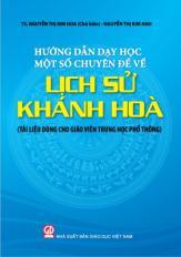 Hướng dẫn dạy học một số chuyên đề về lịch sử Khánh Hòa (Tài liệu dùng cho giáo viên Trung học phổ thông)