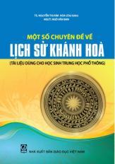 Một số chuyên đề về lịch sử Khánh Hòa (Tài liệu dùng cho học sinh trung học phổ thông)